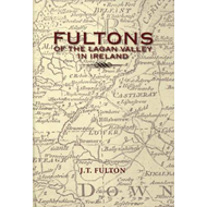 Fultons of the Lagan Valley in Ireland (BOK)
