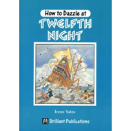 How to Dazzle at Twelfth Night (BOK)