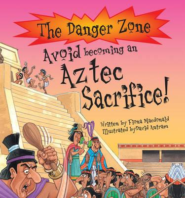 Avoid Becoming An Aztec Sacrifice! (BOK)