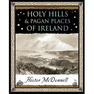 Holy Hills and Pagan Places of Ireland (BOK)