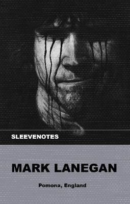 Sleevenotes - Mark Lanegan (BOK)