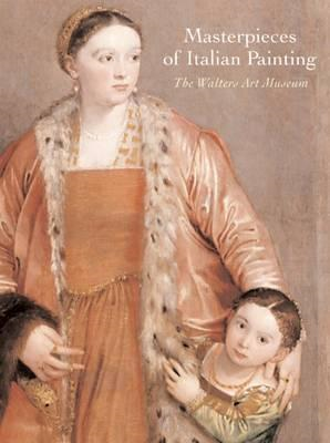 Masterpieces of Italian Painting: The Walters Art Museum (BOK)