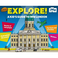 Explore! A Kid's Guide to IWM London (BOK)