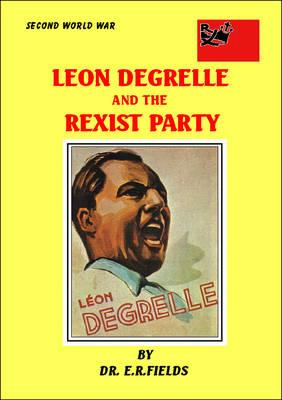 Leon Degrelle and the Rexist Party 1935-1940 (BOK)