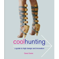 Cool Hunting: A Guide to High Design and Innovation (BOK)