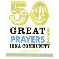 50 Great Prayers from the Iona Community (BOK)