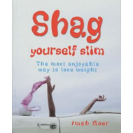 Shag Yourself Slim (BOK)