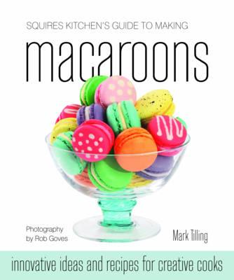 Squires Kitchen's Guide to Making Macaroons (BOK)