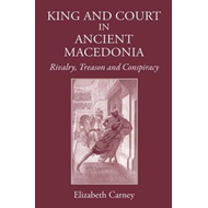 King and Court in Ancient Macedonia (BOK)