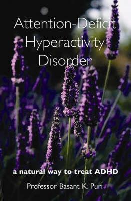 Attention-Deficit Hyperactivity Disorder: A Natural Way to Treat ADHD (BOK)