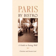Paris by Bistro: A Guide to Eating Well (BOK)