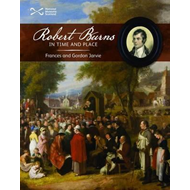 Robert Burns in Time and Place (BOK)
