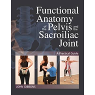 Functional Anatomy of the Pelvis and the Sacroiliac Joint (BOK)