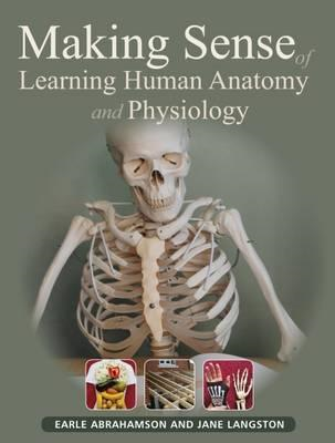 Making Sense of Learning Human Anatomy and Physiology (BOK)