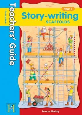 Story Writing Scaffolds Year 1 - Teachers' Guide (BOK)