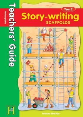 Story Writing Scaffolds Year 2 - Teachers' Guide (BOK)