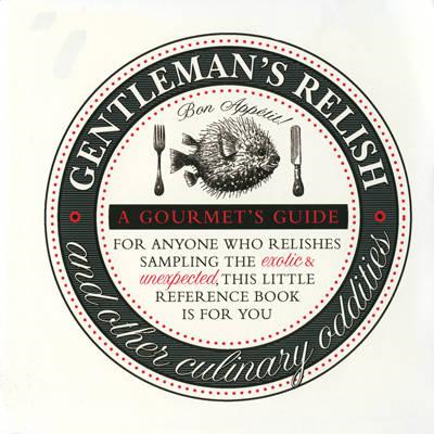 Gentleman's Relish and Other Culinary Oddities (BOK)