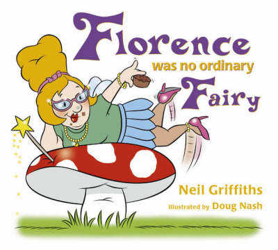 Florence Was No Ordinary Fairy (BOK)