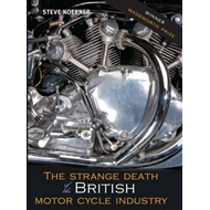 The Strange Death of the British Motorcycle Industry (BOK)