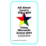 All About Level 2 ITQ QCF Using Microsoft Access 2007 (BOK)