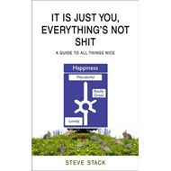 It is Just You - Everything's Not Shit (BOK)