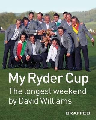 My Ryder Cup - The Longest Weekend (BOK)