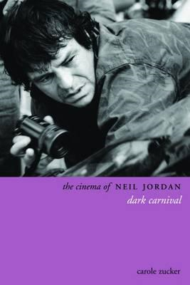 The Cinema of Neil Jordan: Dark Carnival (BOK)