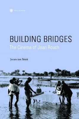 Building Bridges: The Cinema of Jean Rouch (BOK)