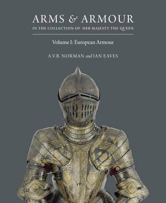 Arms & Armour: in the Collection of Her Majesty The Queen (BOK)