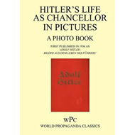 Hitler as Chancellor in Pictures - A Photo Book - First Publ (BOK)