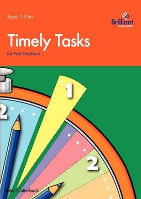 Timely Tasks for Fast Finishers (7-9 Year Olds) (BOK)