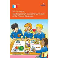 100+ Fun Ideas for Teaching French Across the Curriculum (BOK)