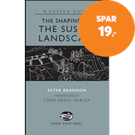 Produktbilde for The Shaping of the Sussex Landscape (BOK)