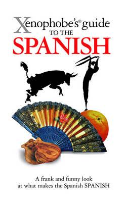 Xenophobe's Guide to the Spanish (BOK)