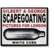 Gilbert & George - Scapegoating. Pictures for London (BOK)