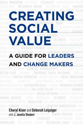 Creating Social Value: A Guide for Leaders and Change Makers (BOK)