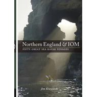 Northern England & IOM - Fifty Great Sea Kayak Voyages (BOK)