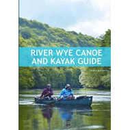 River Wye Canoe & Kayak Guide (BOK)