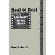 Real to Reel: Psychiatry at the Cinema (BOK)