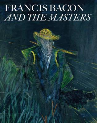 Francis Bacon and the Masters (BOK)