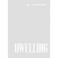 Dwelling: Five Years' Work on the Problem of the Habitation (BOK)
