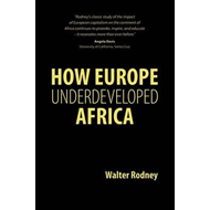 How Europe Underdeveloped Africa (BOK)