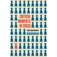 Critical Moments in Chess (BOK)
