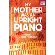 My Mother Was An Upright Piano (BOK)