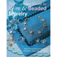 Complete Guide to Wire & Beaded Jewelry (BOK)