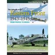 Classic Modelling Guides: Luftwaffe on the Eastern Front 1943-5: Volume 2 (BOK)
