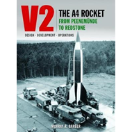V2 - The A4 Rocket from Peenemunde to Redstone (BOK)