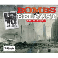 Bombs on Belfast: The Blitz, 1941 (BOK)