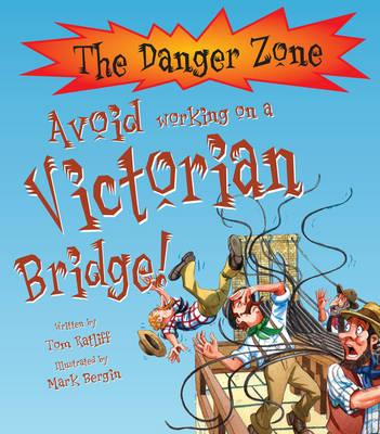 Avoid Working on a Victorian Bridge! (BOK)