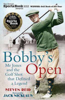 Bobby's Open: Mr. Jones and the Golf Shot That Defined a Legend (BOK)